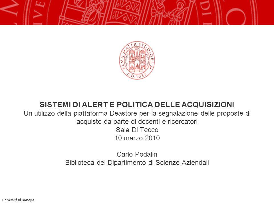 Politiche delle acquisizioni – Biblioteche del Dipartimento di Scienze Aziendali Aumento della utenza composta da docenti e ricercatori Da 70 tra docenti e ricercatori nel 2005 fino a 89 nel 2010.