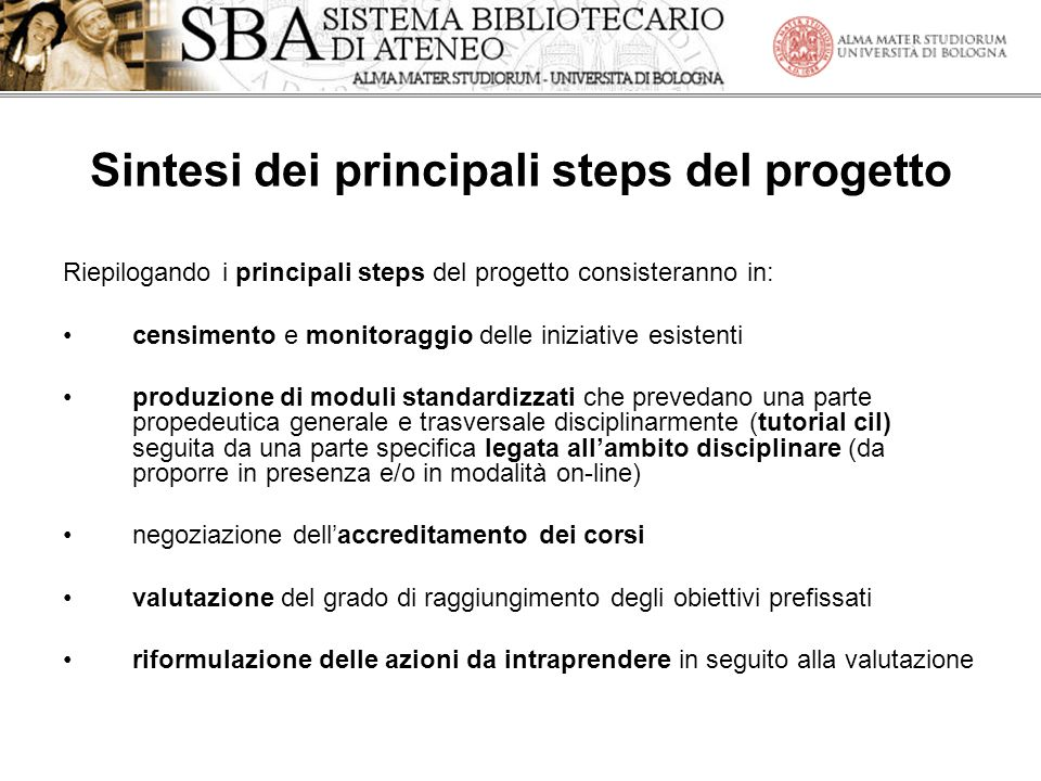 Sintesi dei principali steps del progetto Riepilogando i principali steps del progetto consisteranno in: censimento e monitoraggio delle iniziative es
