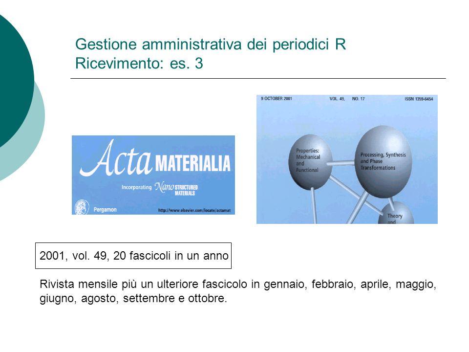 Gestione amministrativa dei periodici R Ricevimento: es.