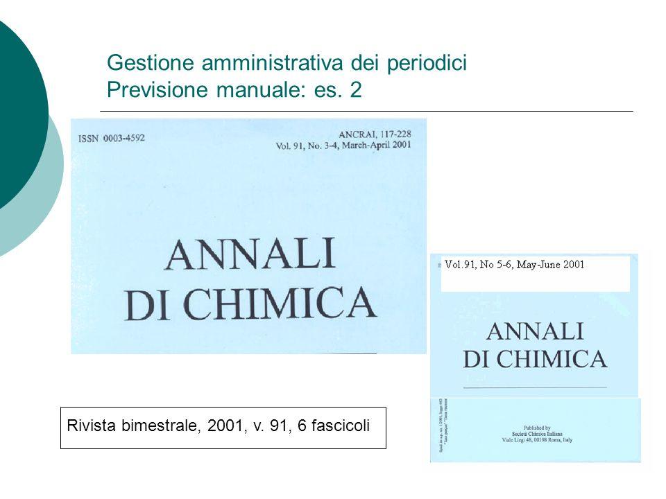 Gestione amministrativa dei periodici Previsione manuale: es.