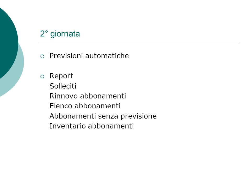 2° giornata Previsioni automatiche Report Solleciti Rinnovo abbonamenti Elenco abbonamenti Abbonamenti senza previsione Inventario abbonamenti