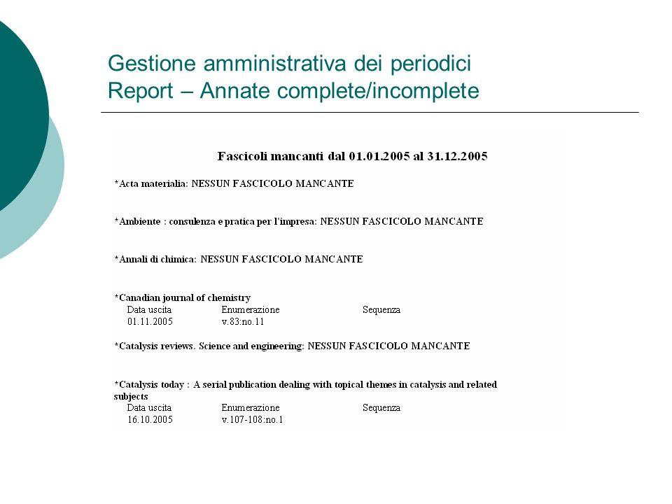 Gestione amministrativa dei periodici Report – Annate complete/incomplete