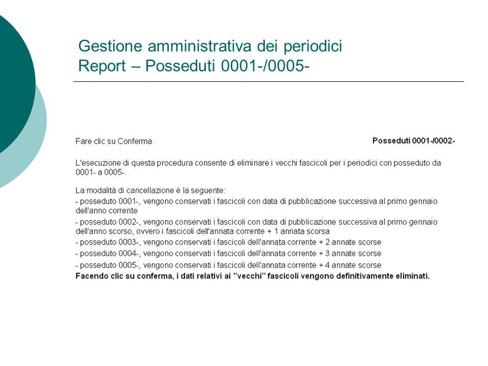 Gestione amministrativa dei periodici Report – Posseduti 0001-/0005-