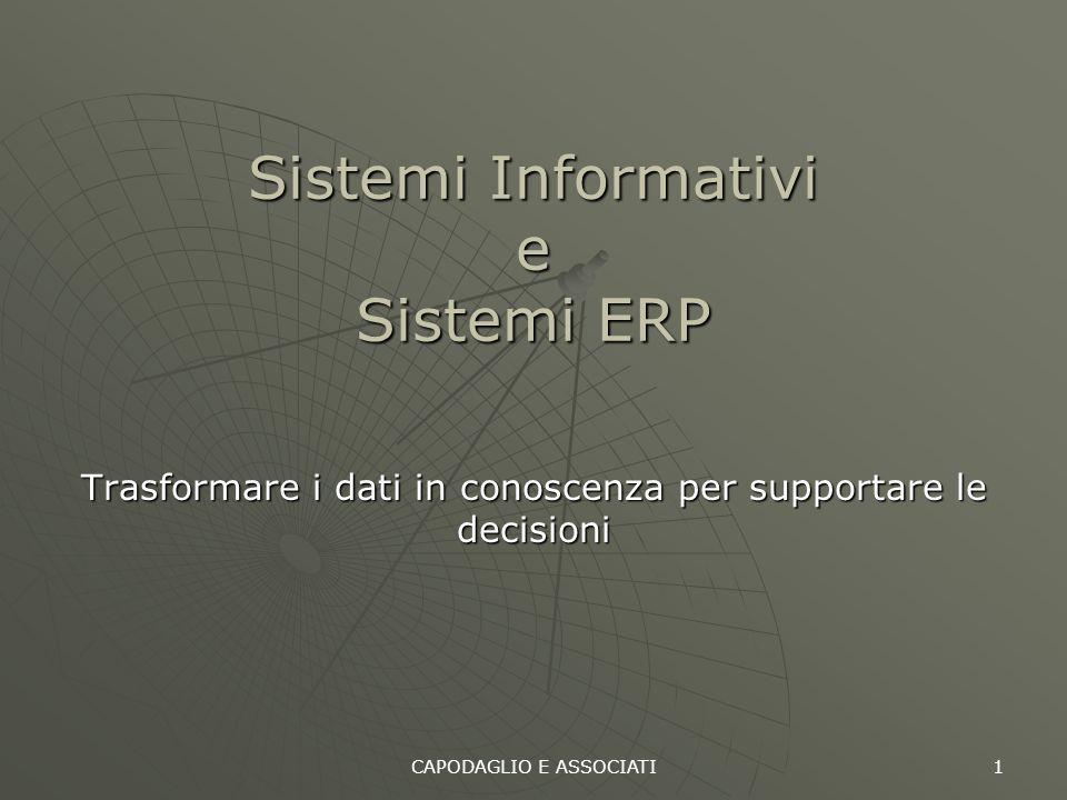 CAPODAGLIO E ASSOCIATI 1 Sistemi Informativi e Sistemi ERP Trasformare i dati in conoscenza per supportare le decisioni
