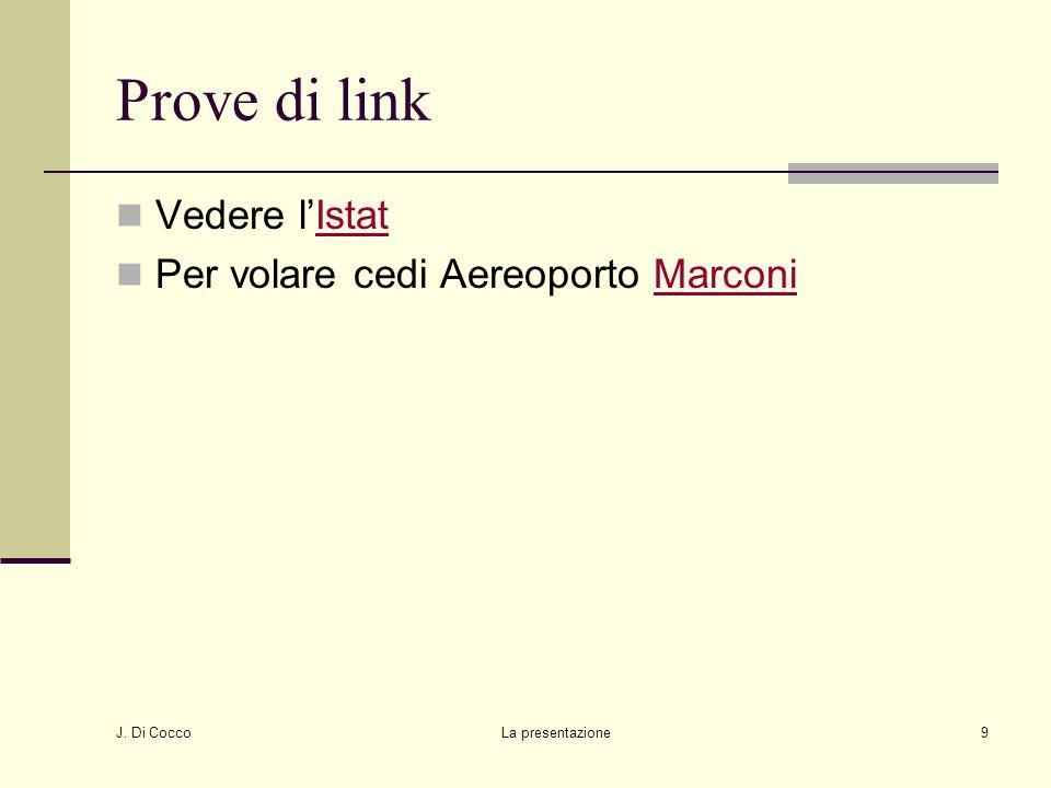 J. Di Cocco La presentazione9 Prove di link Vedere lIstatIstat Per volare cedi Aereoporto MarconiMarconi