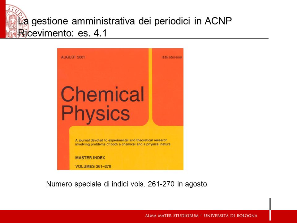 La gestione amministrativa dei periodici in ACNP Ricevimento: es. 4.1 Numero speciale di indici vols. 261-270 in agosto