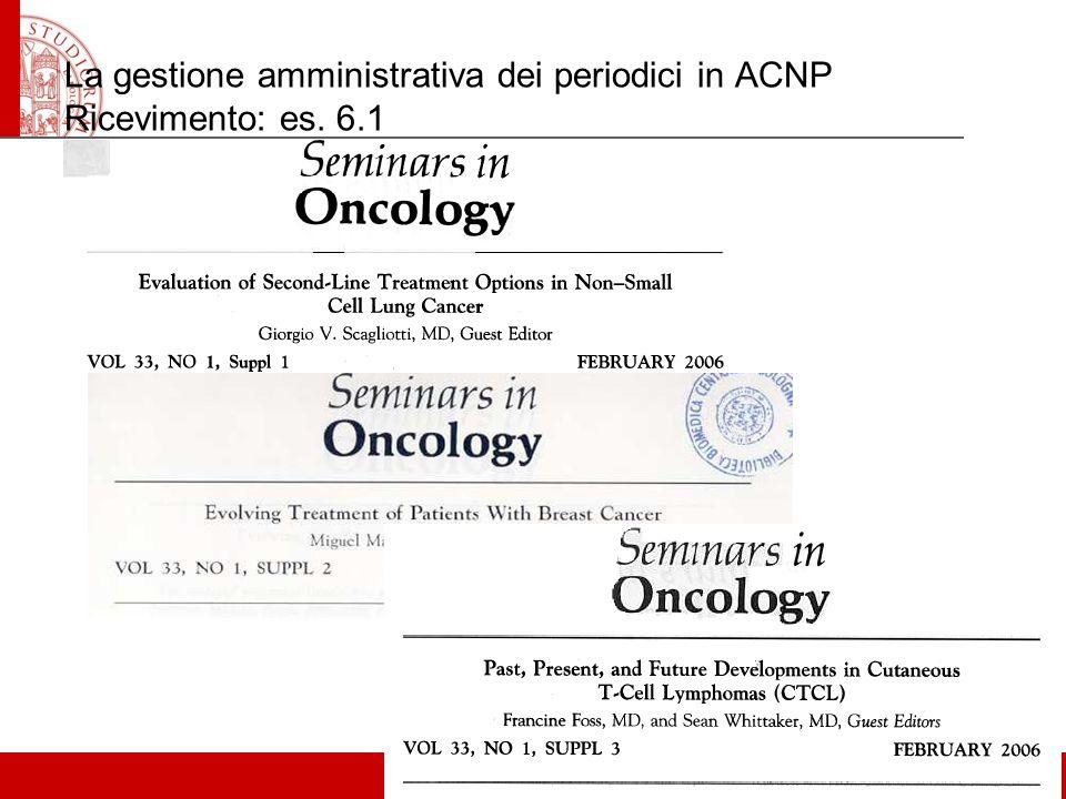La gestione amministrativa dei periodici in ACNP Ricevimento: es. 6.1