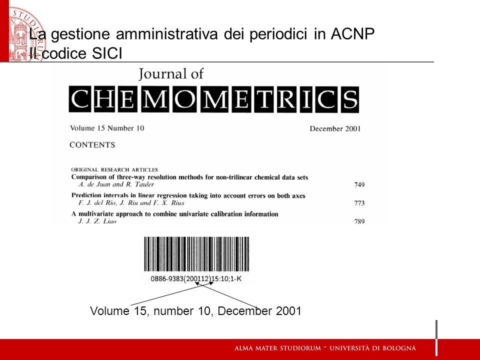 La gestione amministrativa dei periodici in ACNP Il codice SICI Volume 15, number 10, December 2001