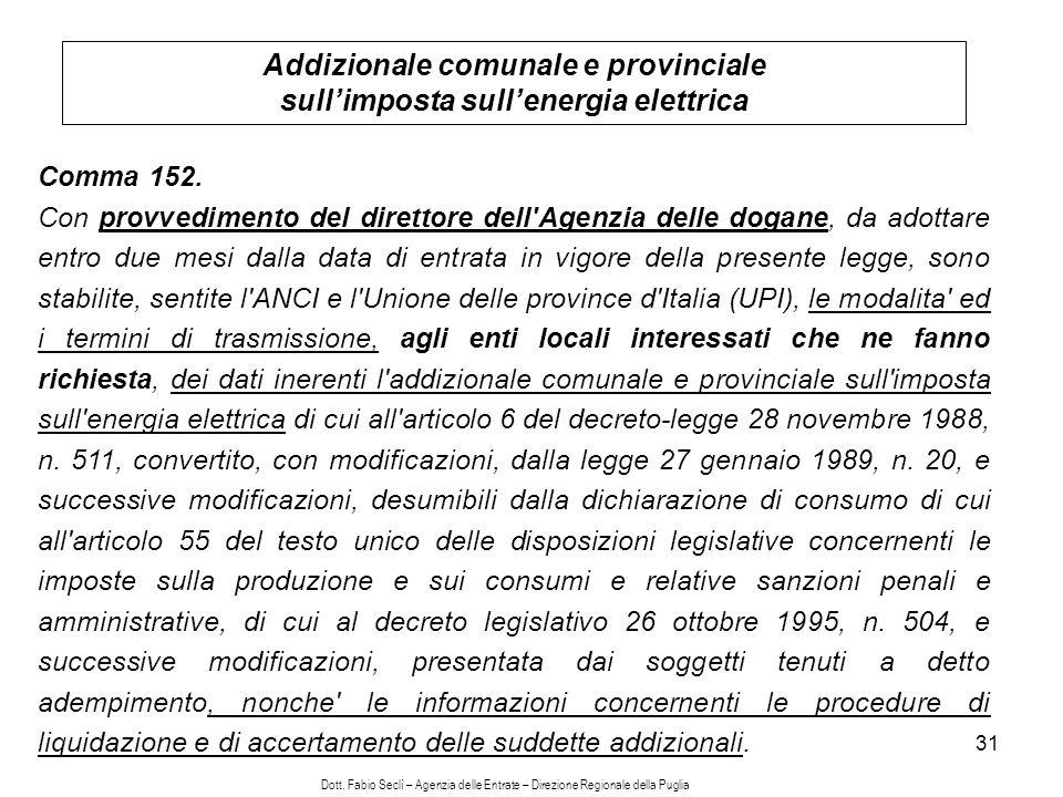 31 Addizionale comunale e provinciale sullimposta sullenergia elettrica Comma 152.