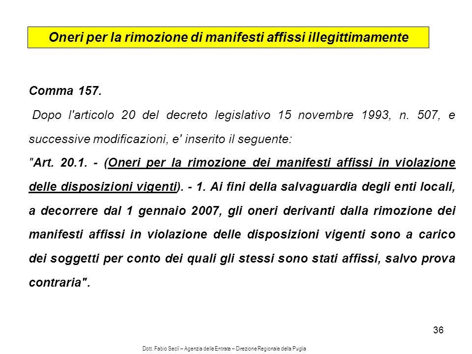 36 Oneri per la rimozione di manifesti affissi illegittimamente Comma 157.