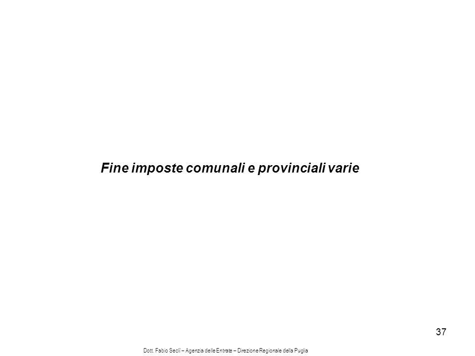 37 Fine imposte comunali e provinciali varie Dott.