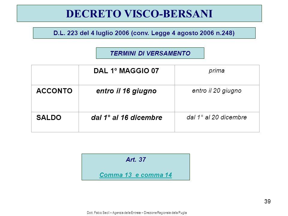 39 DECRETO VISCO-BERSANI D.L. 223 del 4 luglio 2006 (conv.