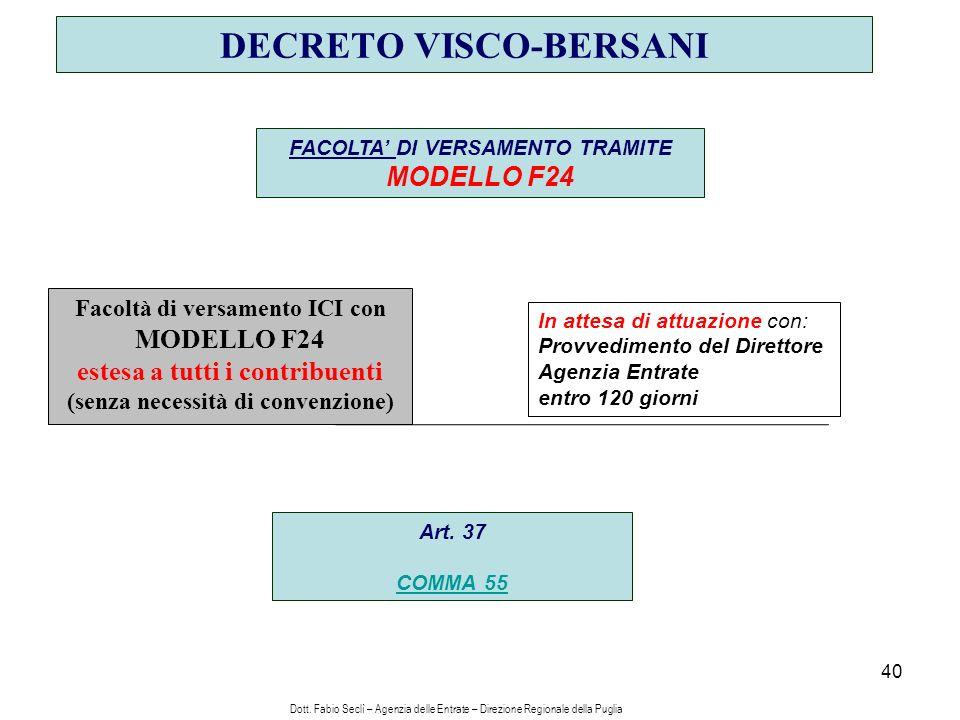 40 DECRETO VISCO-BERSANI FACOLTA DI VERSAMENTO TRAMITE MODELLO F24 Art.