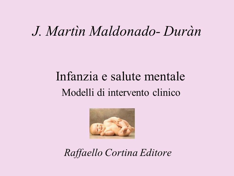 J. Martìn Maldonado- Duràn Infanzia e salute mentale Modelli di intervento clinico Raffaello Cortina Editore
