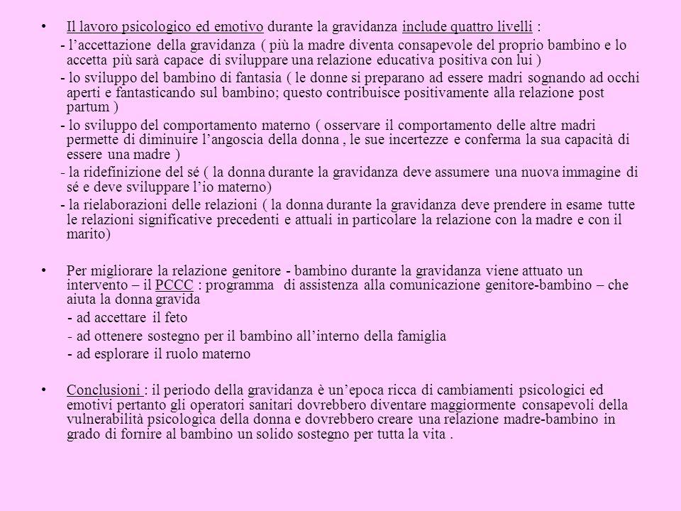 Il lavoro psicologico ed emotivo durante la gravidanza include quattro livelli : - laccettazione della gravidanza ( più la madre diventa consapevole d