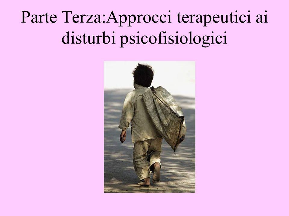 Parte Terza:Approcci terapeutici ai disturbi psicofisiologici