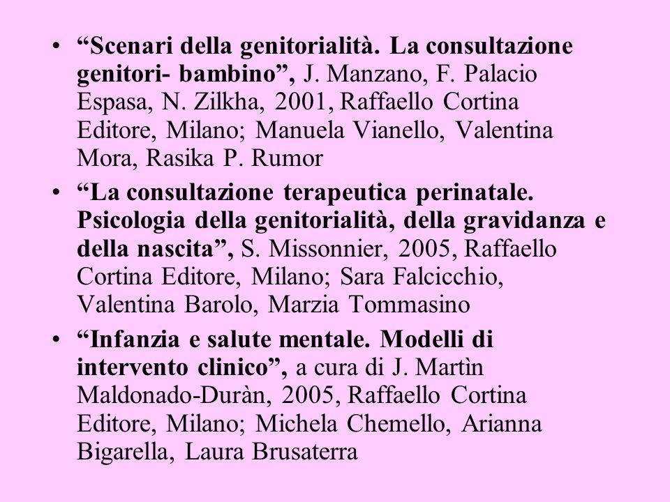 Scenari della genitorialità. La consultazione genitori- bambino, J. Manzano, F. Palacio Espasa, N. Zilkha, 2001, Raffaello Cortina Editore, Milano; Ma