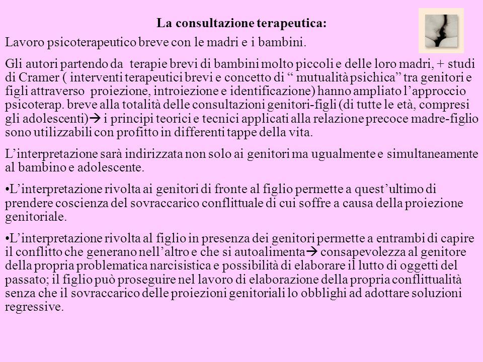 La consultazione terapeutica: Lavoro psicoterapeutico breve con le madri e i bambini. Gli autori partendo da terapie brevi di bambini molto piccoli e