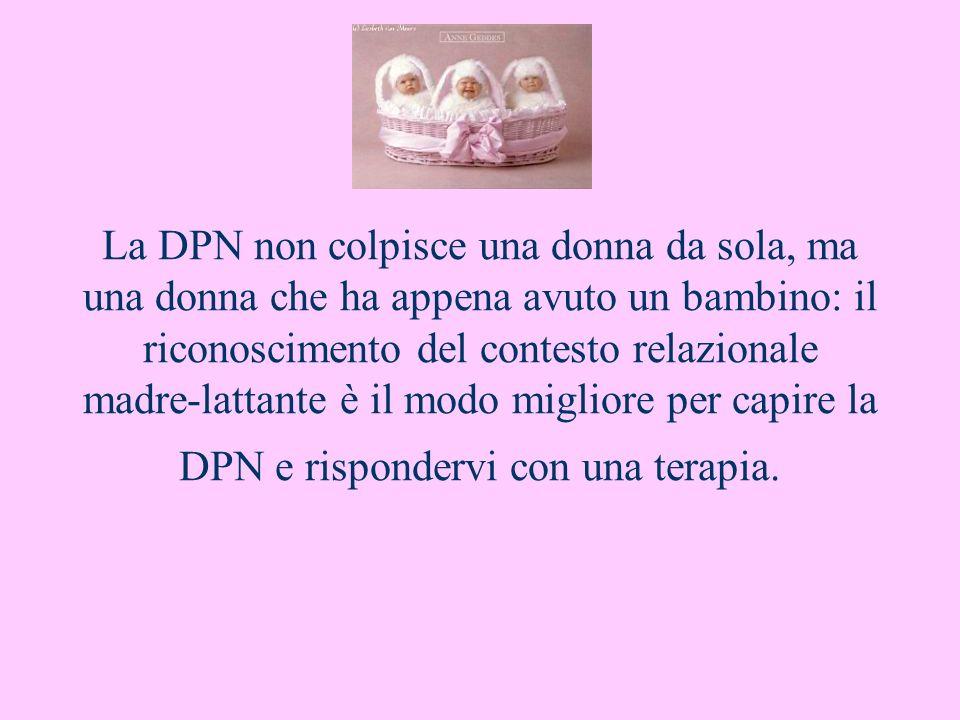La DPN non colpisce una donna da sola, ma una donna che ha appena avuto un bambino: il riconoscimento del contesto relazionale madre-lattante è il mod