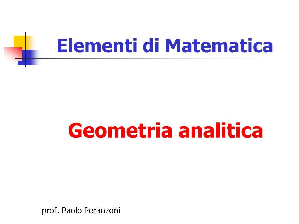 Elementi di Matematica Geometria analitica prof. Paolo Peranzoni