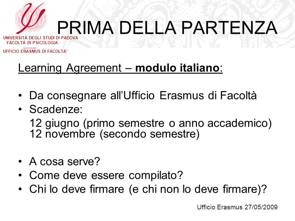 UNIVERSITÀ DEGLI STUDI DI PADOVA FACOLTÀ DI PSICOLOGIA UFFICIO ERASMUS DI FACOLTA PRIMA DELLA PARTENZA Learning Agreement – modulo italiano: Da conseg