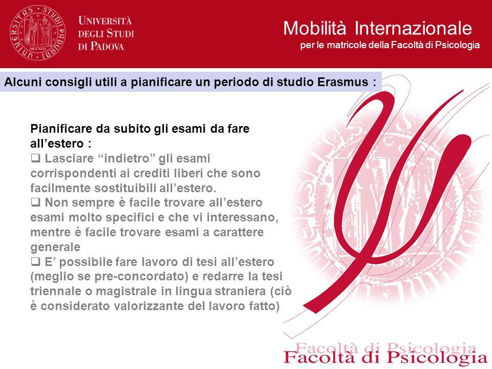 Mobilità Internazionale per le matricole della Facoltà di Psicologia Alcuni consigli utili a pianificare un periodo di studio Erasmus : Pianificare da