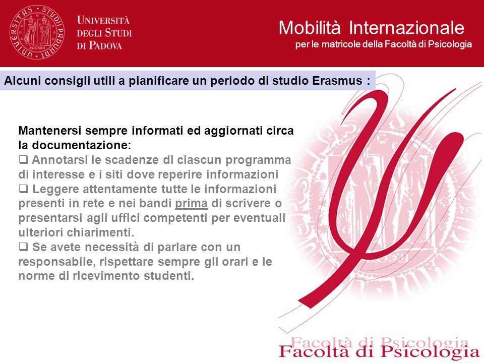 Mobilità Internazionale per le matricole della Facoltà di Psicologia Alcuni consigli utili a pianificare un periodo di studio Erasmus : Mantenersi sem