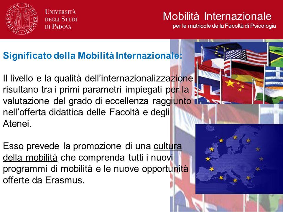 Le motivazioni: Nel fare propri questi principi, la nostra Facoltà riconosce limportanza fondamentale della sensibilizzazione e dellinformazione circa le opportunità di mobilità internazionale.