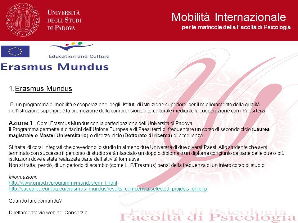 1.Erasmus Mundus E un programma di mobilità e cooperazione degli Istituti di istruzione superiore per il miglioramento della qualità nellistruzione su