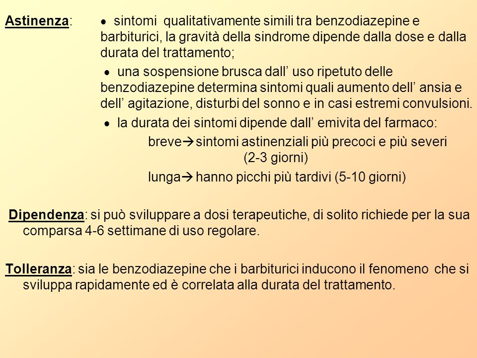 Astinenza: sintomi qualitativamente simili tra benzodiazepine e barbiturici, la gravità della sindrome dipende dalla dose e dalla durata del trattamen