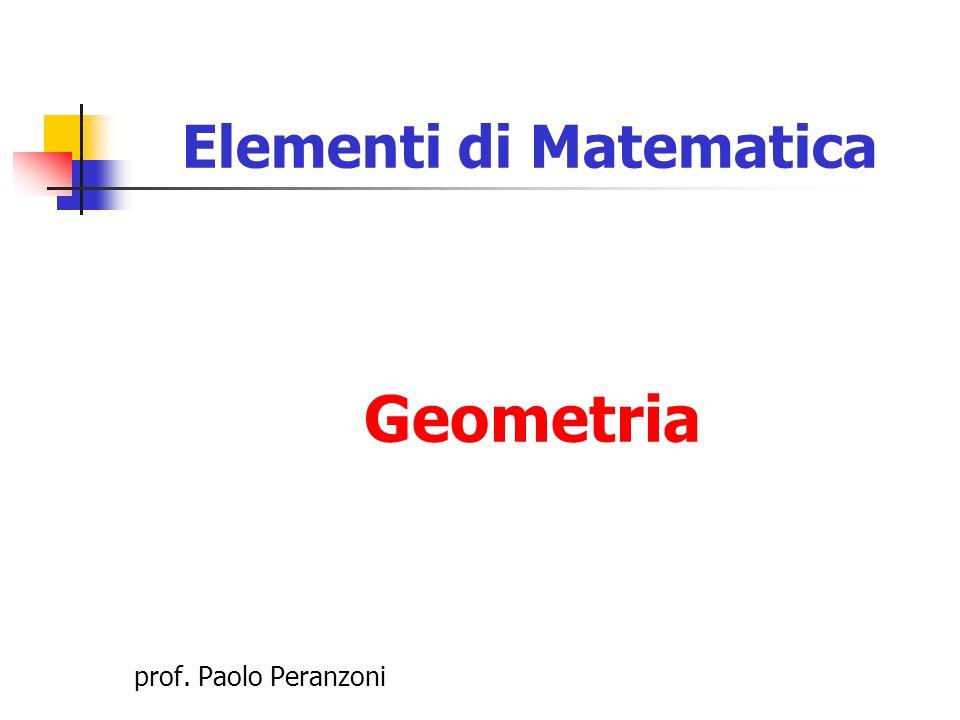 Elementi di Matematica Geometria prof. Paolo Peranzoni