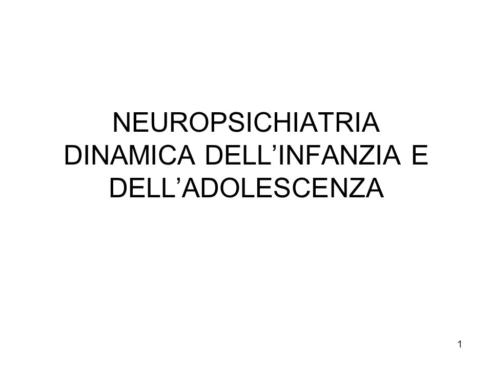 1 NEUROPSICHIATRIA DINAMICA DELLINFANZIA E DELLADOLESCENZA