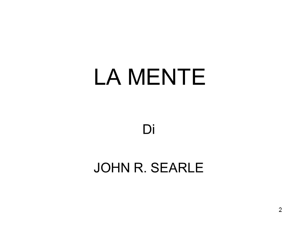 2 LA MENTE Di JOHN R. SEARLE