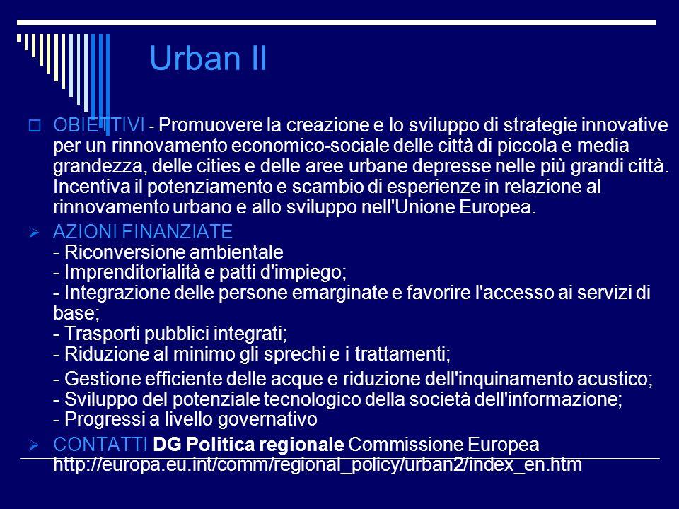 Urban II OBIETTIVI - Promuovere la creazione e lo sviluppo di strategie innovative per un rinnovamento economico-sociale delle città di piccola e medi