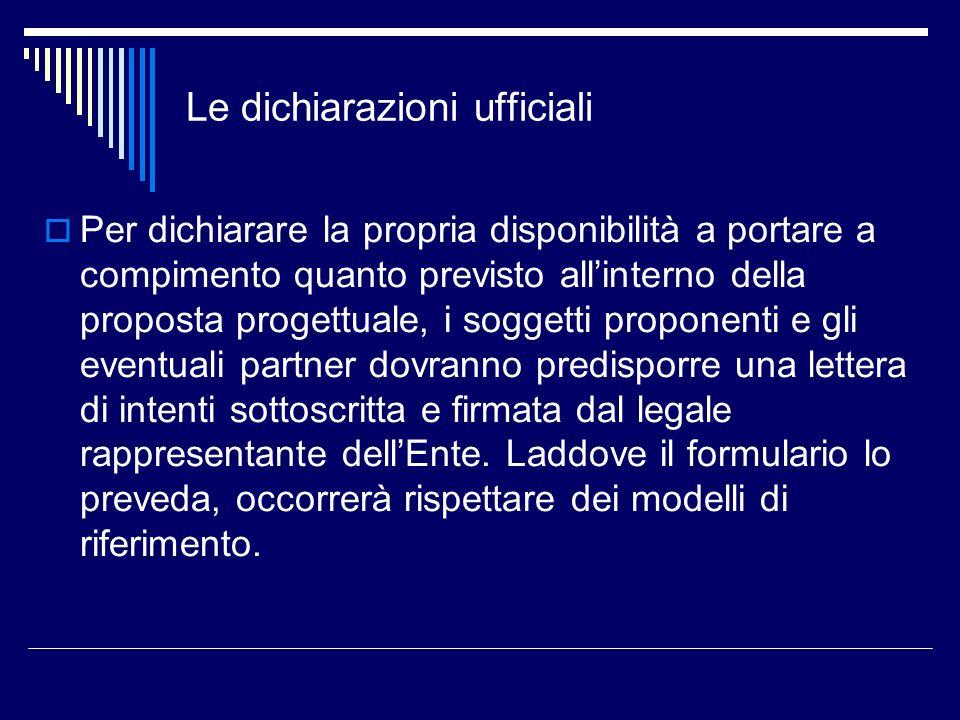 Le dichiarazioni ufficiali Per dichiarare la propria disponibilità a portare a compimento quanto previsto allinterno della proposta progettuale, i sog