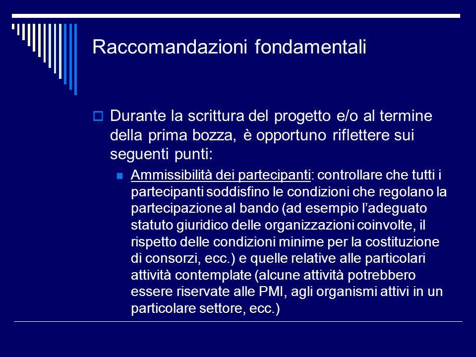 Raccomandazioni fondamentali Durante la scrittura del progetto e/o al termine della prima bozza, è opportuno riflettere sui seguenti punti: Ammissibil