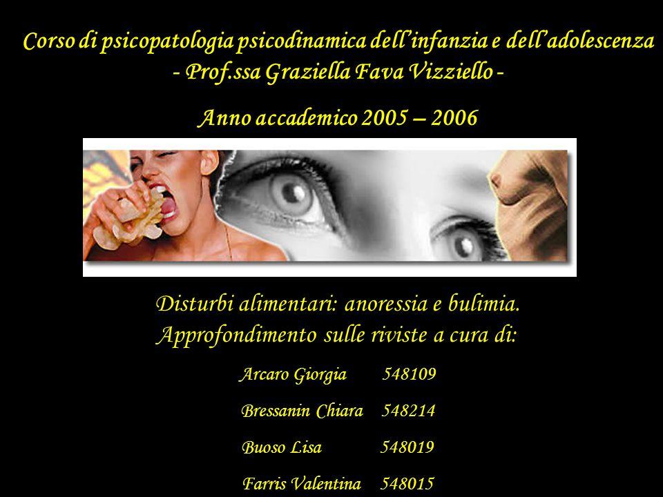 Corso di psicopatologia psicodinamica dellinfanzia e delladolescenza - Prof.ssa Graziella Fava Vizziello - Anno accademico 2005 – 2006 Disturbi alimen