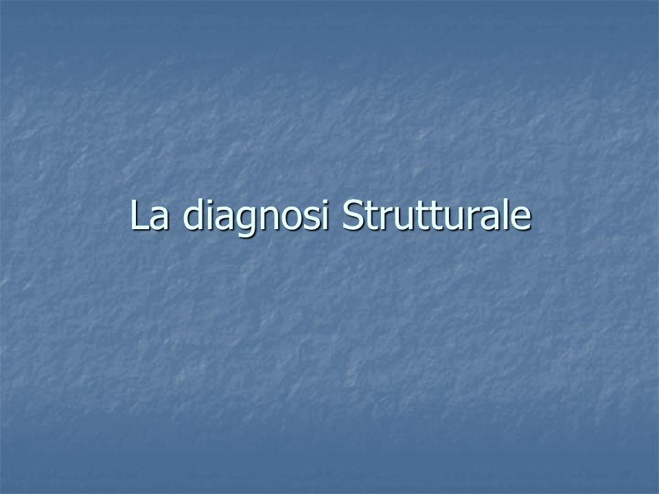 La diagnosi Strutturale