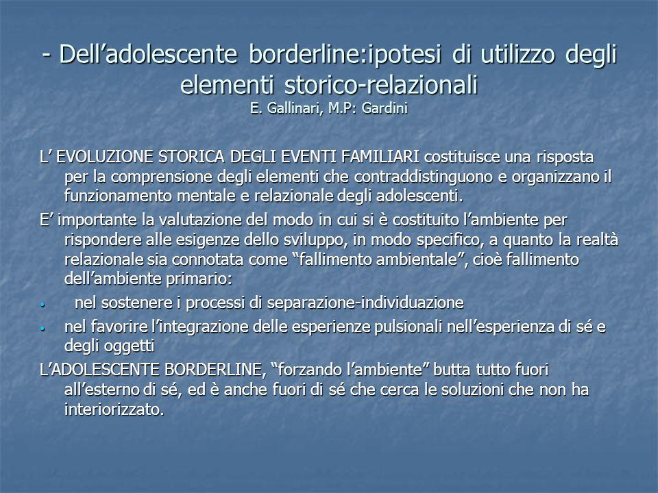 - Delladolescente borderline:ipotesi di utilizzo degli elementi storico-relazionali E. Gallinari, M.P: Gardini L EVOLUZIONE STORICA DEGLI EVENTI FAMIL