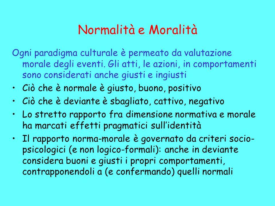 Normalità e Moralità Ogni paradigma culturale è permeato da valutazione morale degli eventi.