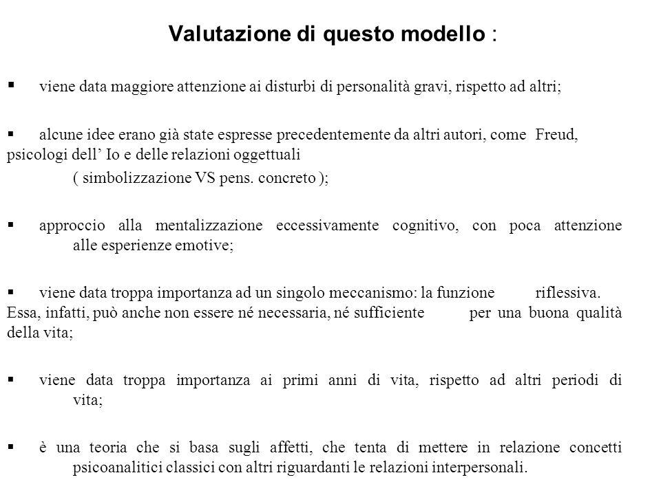 Valutazione di questo modello : viene data maggiore attenzione ai disturbi di personalità gravi, rispetto ad altri; alcune idee erano già state espres