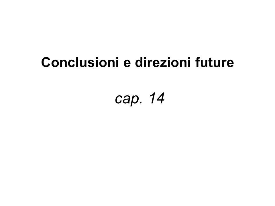 Conclusioni e direzioni future cap. 14