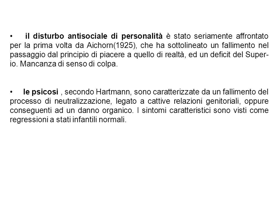 il disturbo antisociale di personalità è stato seriamente affrontato per la prima volta da Aichorn(1925), che ha sottolineato un fallimento nel passag