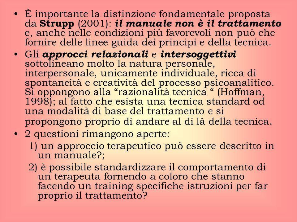 È importante la distinzione fondamentale proposta da Strupp (2001): il manuale non è il trattamento e, anche nelle condizioni più favorevoli non può c