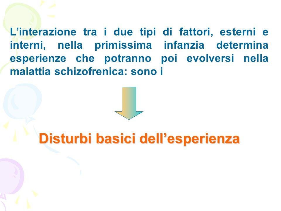 Linterazione tra i due tipi di fattori, esterni e interni, nella primissima infanzia determina esperienze che potranno poi evolversi nella malattia sc