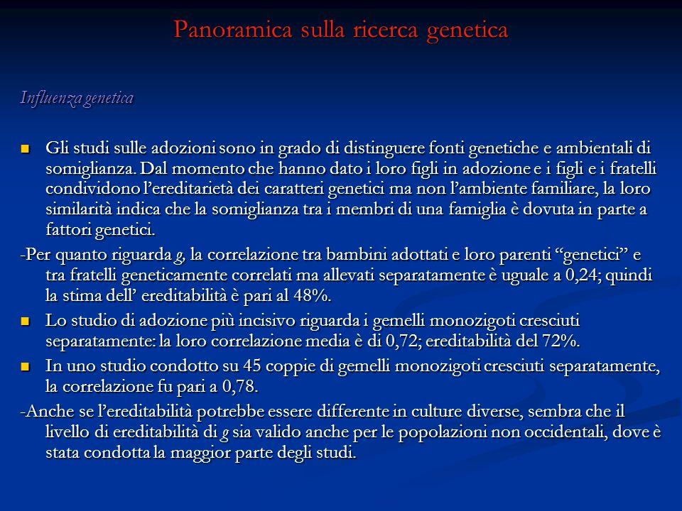 Panoramica sulla ricerca genetica Influenza genetica Gli studi sulle adozioni sono in grado di distinguere fonti genetiche e ambientali di somiglianza
