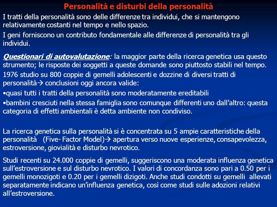 Personalità e disturbi della personalità I tratti della personalità sono delle differenze tra individui, che si mantengono relativamente costanti nel