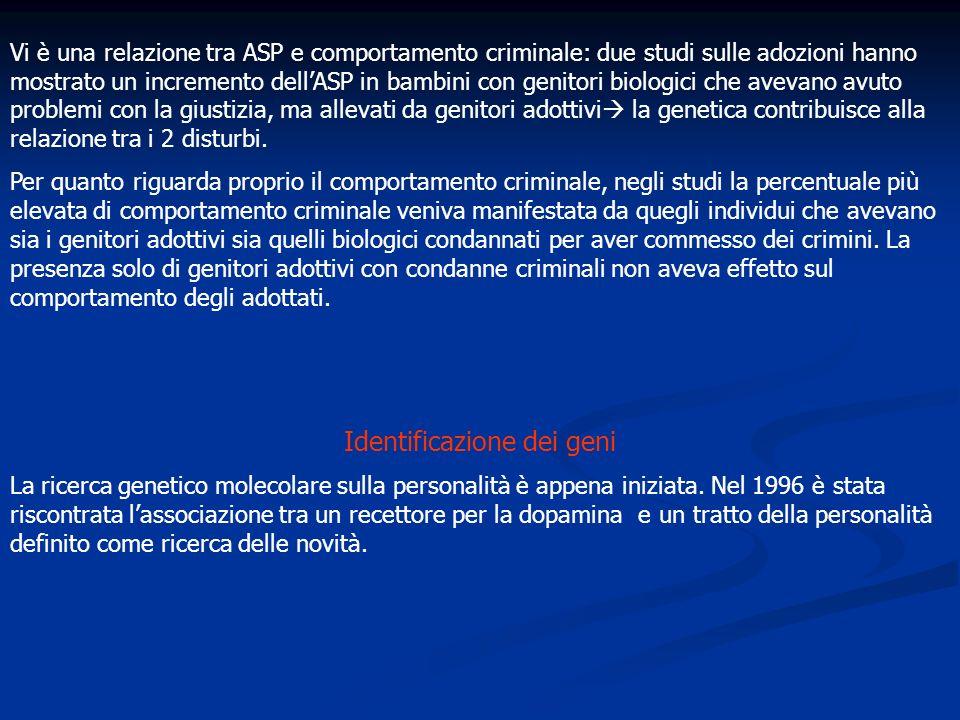 Vi è una relazione tra ASP e comportamento criminale: due studi sulle adozioni hanno mostrato un incremento dellASP in bambini con genitori biologici