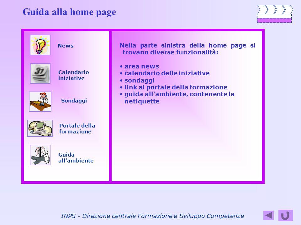 INPS - Direzione centrale Formazione e Sviluppo Competenze Guida alla home page News Calendario iniziative Sondaggi Portale della formazione Guida all