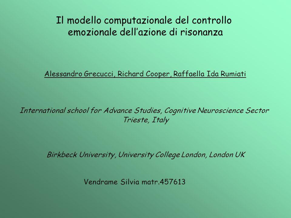 Il modello computazionale del controllo emozionale dellazione di risonanza Alessandro Grecucci, Richard Cooper, Raffaella Ida Rumiati International sc